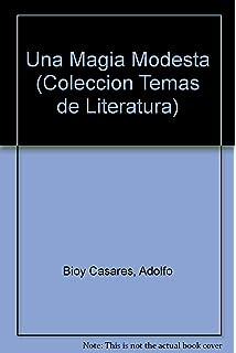 Una Magia Modesta (Coleccion Temas de Literatura) (Spanish Edition)
