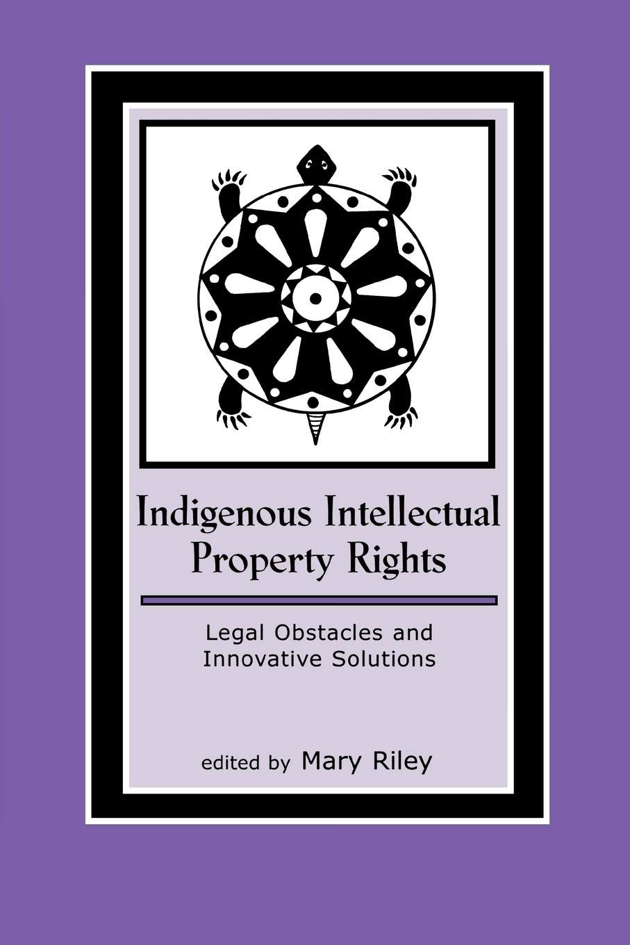 Indigenous Intellectual Property Rights: Legal Obstacles and Innovative Solutions (Contemporary Native American Communities) pdf epub