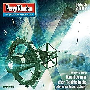Konferenz der Todfeinde (Perry Rhodan 2897) Hörbuch