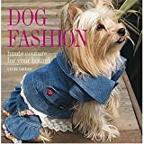 img - for Dog Fashion: Haute Couture for Your Hound book / textbook / text book