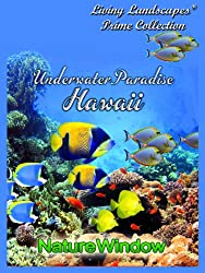 Living Landscapes Hawaii's  Underwater Paradise