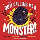 Quit Calling Me a Monster!