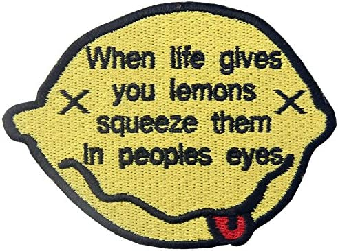 When Life Gives You Lemons, Squeeze Them In Peoples Eyes刺繍入りアイロン貼り付け/縫い付けワッペン