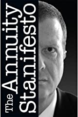 The Annuity Stanifesto Kindle Edition