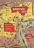 "Cole Roskam, ""Improvised City: Architecture and Governance in Shanghai, 1843-1937"" (U Washington Press, 2019)"