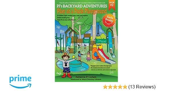 Pj S Backyard Adventures Play At A Paris Playground Rebecca P