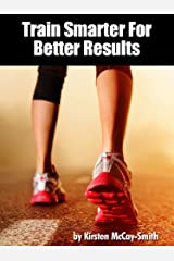 Train Smarter for Better Results: How To PR Your Iron Distance Marathon Kindle Edition