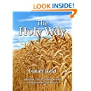 The Holy Way: What It Is, How It Is, and How to Keep It