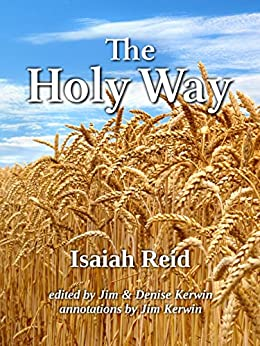 The Holy Way: What It Is, How It Is, and How to Keep It by [Reid, Isaiah]