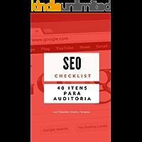 Checklist: 40 itens para sua Auditoria em SEO: Tudo que você precisa para melhorar seu posicionamento no Google