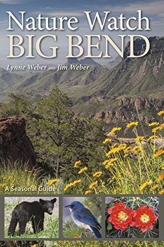 Nature Watch Big Bend: A Seasonal Guide (W. L. Moody Jr. Natural History Series)