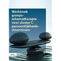 Werkboek groepsschematherapie voor cluster C-persoonlijkheidsstoornissen: Voor groepstherapie en individuele therapie