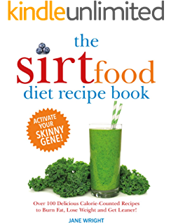 The sirtfood diet recipe book over 100 tried and tested recipes to the sirtfood diet recipe book over 100 delicious calorie counted recipes to burn fat forumfinder Choice Image
