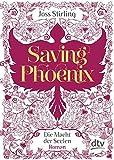Saving Phoenix Die Macht der Seelen 2: Roman