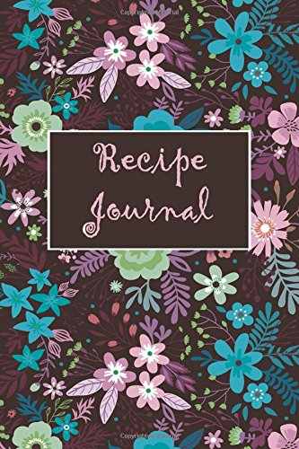 Recipe Journal: A blank recipe journal to write in. Record your favorite recipes and keep track of cherished family recipes. Create your own customized recipe book. by Premise Content