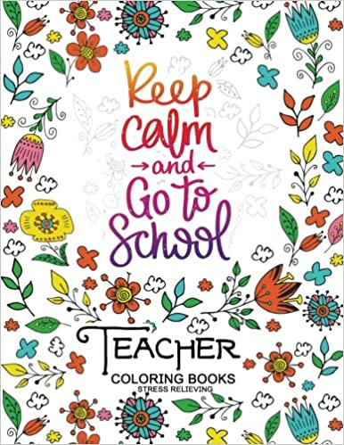 Amazon.com: Keep Clam and Go to School : Teacher Coloring ...