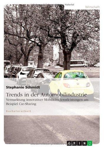 Trends in der Automobilindustrie: Vermarktung innovativer Mobilitätsdienstleistungen am Beispiel Car-Sharing