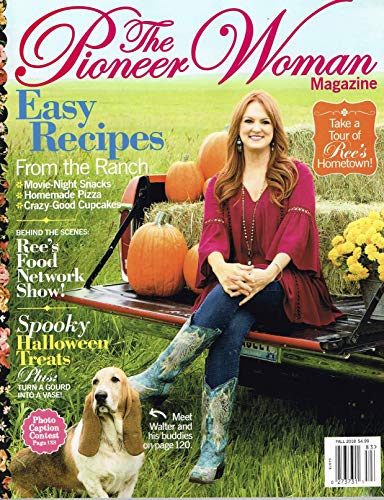 The Pioneer Woman Magazine (Fall, 2018) Easy Recipes From The Ranch -