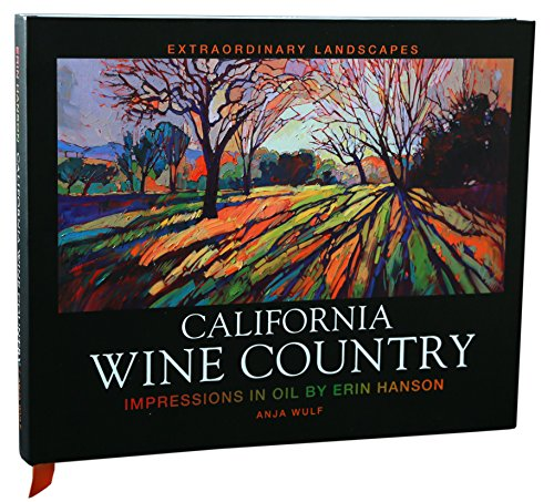 California Wine Country: Impressions in Oil by Erin Hanson Central Coast Wineries California