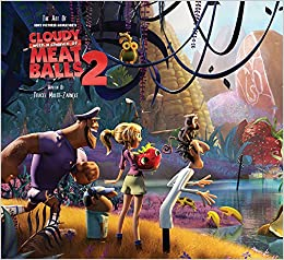 The Art Of Cloudy With A Chance Of Meatballs 2: Revenge Of The Leftovers por Tracey Miller-zarneke epub