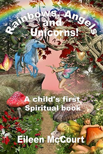 Rainbows, Angels and Unicorns: A Child's First Spiritual Book 3