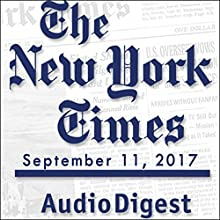 September 11, 2017 Newspaper / Magazine by  The New York Times Narrated by Mark Moran