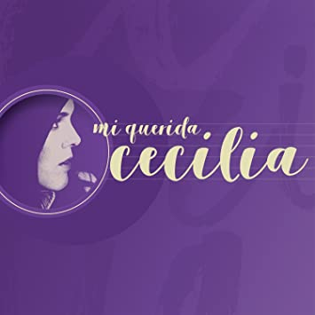 Mi Querida Cecilia