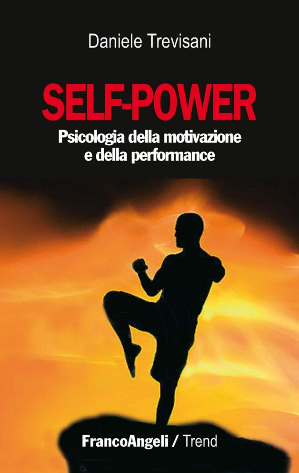 Self-power Psicologia della motivazione e della performance