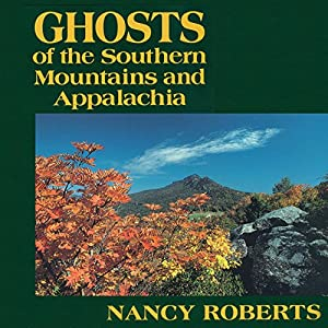 Ghosts of the Southern Mountains and Appalachia Audiobook