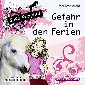 Gefahr in den Ferien (SoKo Ponyhof 1) Hörbuch