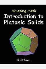 Amazing Math: Introduction to Platonic Solids Paperback