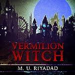 Vermilion Witch | M.U. Riyadad