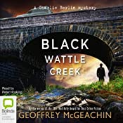 Blackwattle Creek: Charlie Berlin, Book 2 | Geoffrey McGeachin