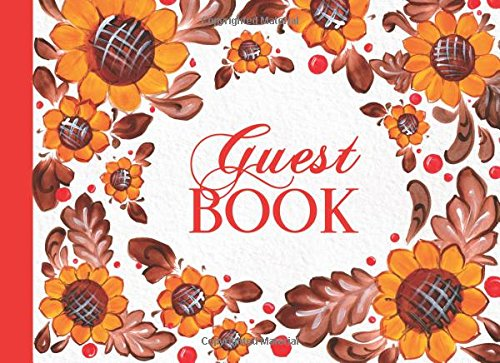 Guest Book: Rustic Floral Guestbook For Birthday Party, Vacation Rental, Or Home