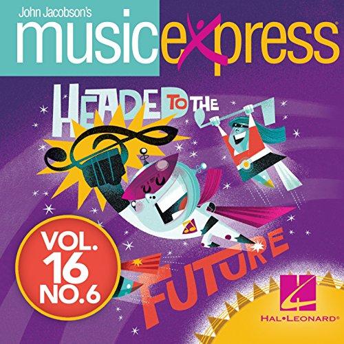 John Jacobson's Music Express, Volume 16 No. 6