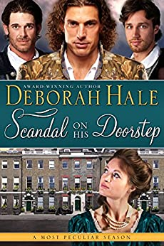 Scandal on His Doorstep (A Most Peculiar Season Book 2) by [Hale, Deborah]