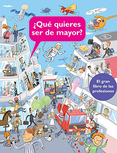 ¿Qué Quieres Ser De Mayor? / What's Your Job? (Spanish Edition)