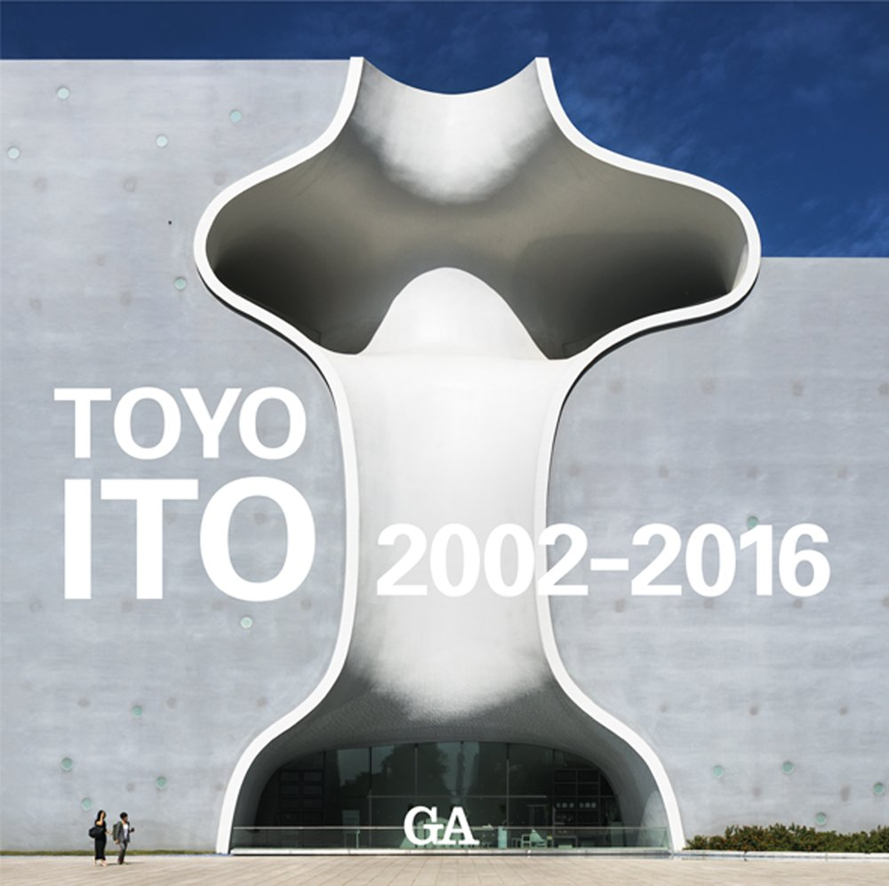 Ga Architect: Toyo Ito 2002-2016 Vol. 2 PDF ePub fb2 ebook