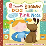 A Small Brown Dog with a Wet Pink Nose, Stephanie Stuve-Bodeen, 0316058300