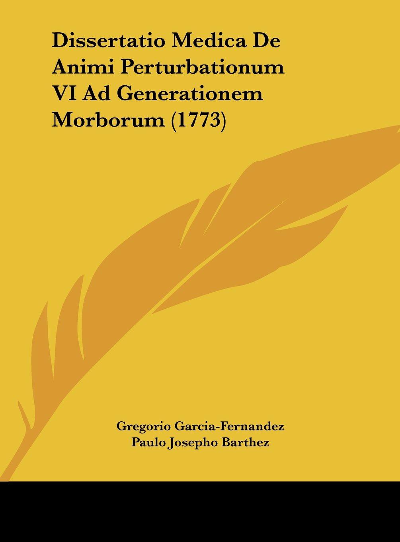 Download Dissertatio Medica De Animi Perturbationum VI Ad Generationem Morborum (1773) (Latin Edition) pdf