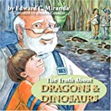 The Truth about Dragons and Dinosaurs, Edward Miranda, 1934246220