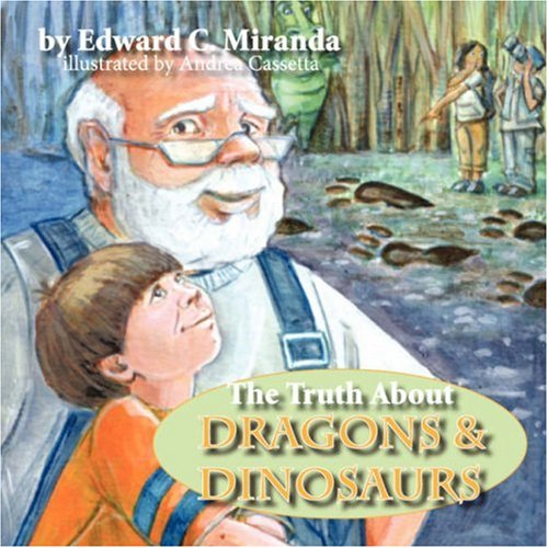 Read Online The Truth About Dragons and Dinosaurs pdf