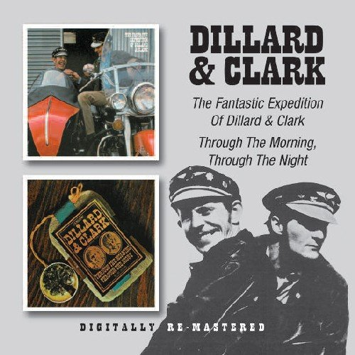 Dillard & Clark  -  The Fantastic Expedition Of Dillard & Clark/Through The Morning, Through The Night