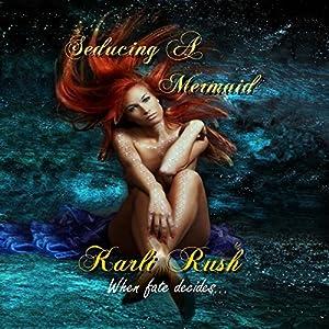 Seducing a Mermaid Audiobook