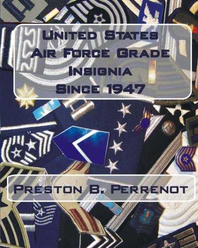 United States Air Force Grade Insignia Since 1947 ()