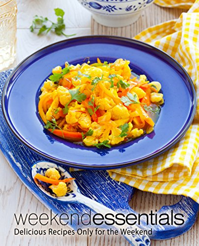 Weekend Essentials: Delicious Recipes Only for the Weekend by [Press, BookSumo]