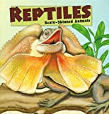 Reptiles: Scaly-Skinned Animals (Amazing Science: Animal Classification)