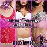 Futanari Massage Collection 1: Futa-on-Female, Menage, Interracial Erotica | Reed James