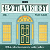 44 Scotland Street: Series 1-3: A BBC Radio 4 Full-Cast Dramatisations of the Much-Loved Novel Series