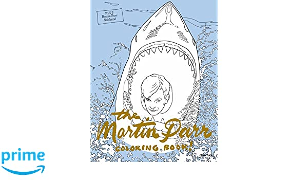 The Martin Parr Coloring Book Jane Mount 9781597114257 Amazon Books